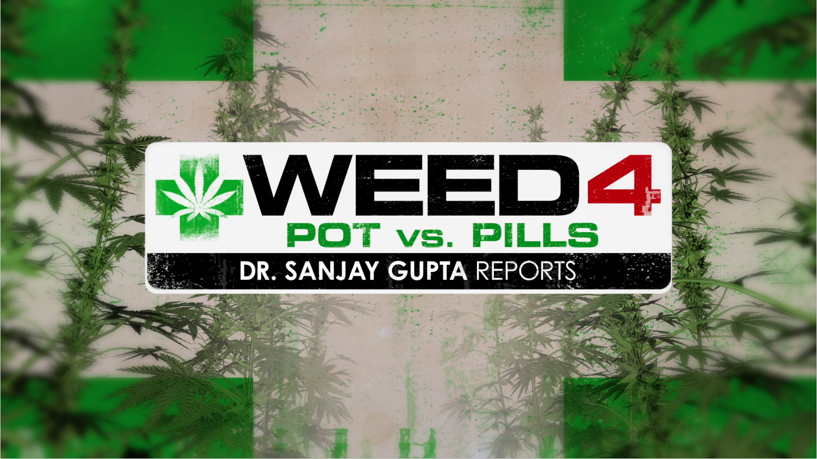 Watch CNN's Weed 4 with Sanjay Gupta